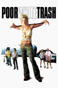 """Affiche du film """"Poor White Trash"""""""