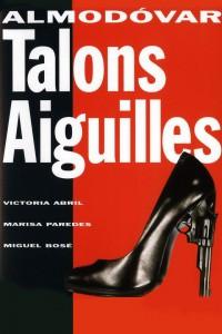 """Affiche du film """"Talons aiguilles"""""""