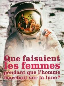 """Affiche du film """"Que faisaient les femmes pendant que l'homme marchait sur la lune ?"""""""