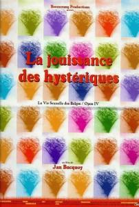 """Affiche du film """"La jouissance des hystériques"""""""