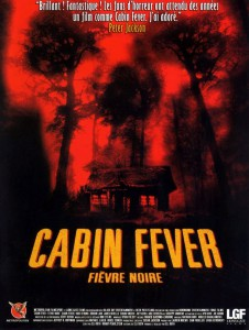 """Affiche du film """"Cabin Fever"""""""
