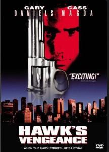 """Affiche du film """"Hawk's Vengeance"""""""