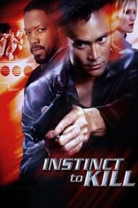 """Affiche du film """"Instinct to Kill"""""""