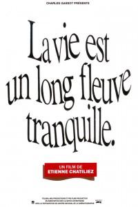 """Affiche du film """"La vie est un long fleuve tranquille"""""""