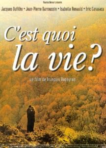 """Affiche du film """"C'est quoi la vie?"""""""