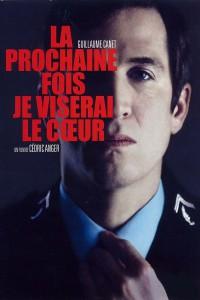 """Affiche du film """"La Prochaine fois je viserai le coeur"""""""