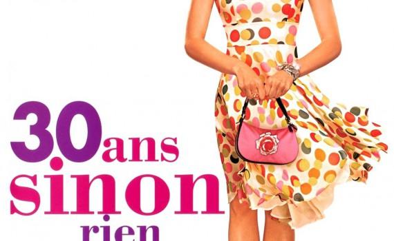 """Affiche du film """"30 Ans Sinon Rien"""""""
