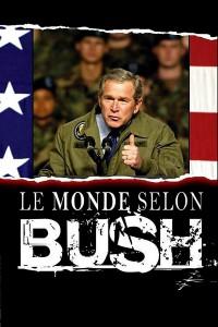 """Affiche du film """"Le monde selon Bush"""""""