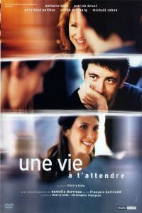 """Affiche du film """"Une vie à t'attendre"""""""