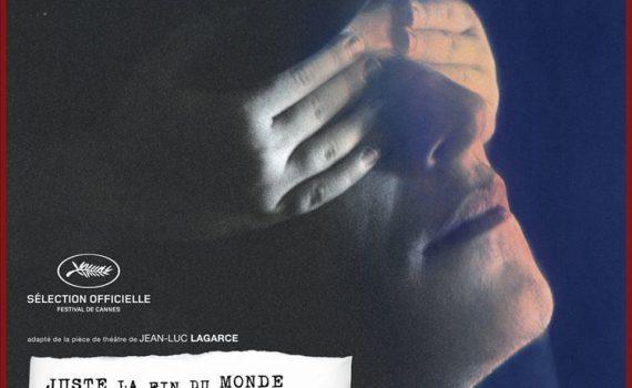 """Affiche du film """"Juste la fin du monde"""""""