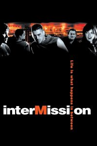"""Affiche du film """"Intermission"""""""