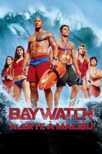 """Affiche du film """"BAYWATCH: Alerte à Malibu"""""""