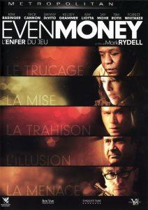 """Affiche du film """"Even Money : L'Enfer du jeu"""""""