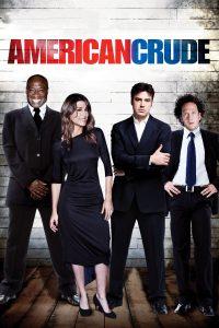 """Affiche du film """"American Crude"""""""