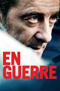 """Affiche du film """"En guerre"""""""