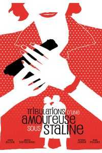 """Affiche du film """"Tribulations d'une amoureuse sous Staline"""""""
