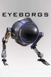 "Affiche du film ""Eyeborgs"""
