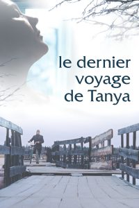 """Affiche du film """"Le dernier voyage de Tanya"""""""