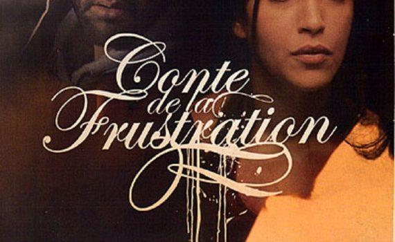 """Affiche du film """"Conte de la frustration"""""""