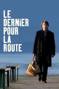 """Affiche du film """"Le Dernier pour la route"""""""