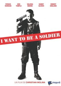 """Affiche du film """"I Want to Be a Soldier"""""""
