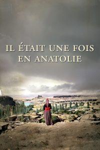 """Affiche du film """"Il était une fois en Anatolie"""""""