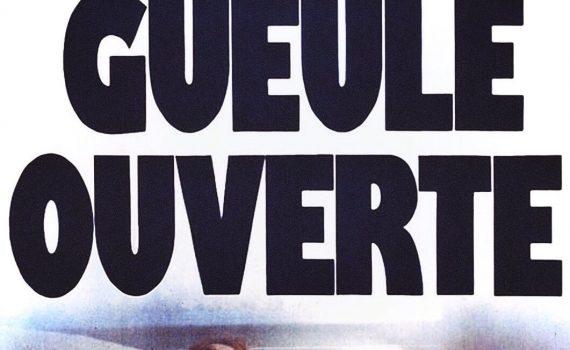 """Affiche du film """"La gueule ouverte"""""""