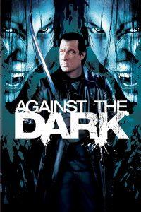 """Affiche du film """"Against the Dark"""""""