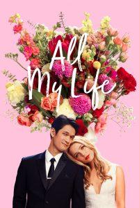 "Affiche du film ""All my life"""